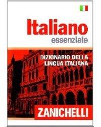 Italiano essenziale. Dizionario della lingua italiana (Словарь наиболее употребительных слов итальянского языка)