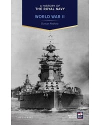 A History of the Royal Navy. World War II