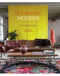 Bohemian Modern. Imaginative and Affordable Ideas for a Creative and Beautiful Home