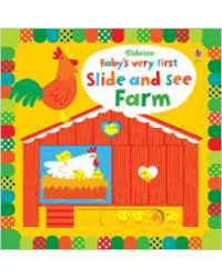 Baby's Very First Slide and See Farm. Board book