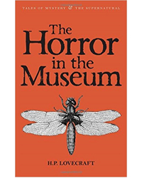 The Horror in the Museum: Collected Short Stories 2