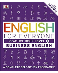 English for Everyone Business English Level 2. Practice Book. A Visual Self Study Guide to English for the Workplace