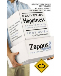 Delivering Happiness. A Path to Profits, Passion and Purpose