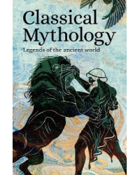 Classical Mythology. Legends of the Ancient World