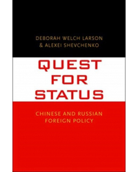 Quest for Status. Chinese and Russian Foreign Policy