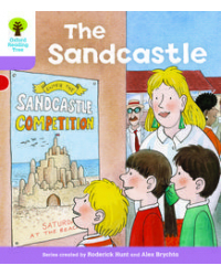 Oxford Reading Tree: More First Sentences B. The Sandcastle. Level 1+