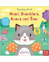 Sing Along With Me! Head, Shoulders, Knees and Toes. Board book