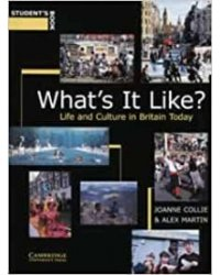 What's It Like? Student's book: Life and Culture in Britain Today