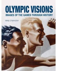 Olympic Visions: Images of the Games Through History