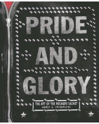 Pride and Glory. The Rocker's Jacket