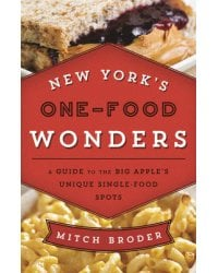 New York's One-Food Wonders. A Guide to the Big Apple's Unique Single-Food Spots