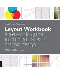 Layout Workbook: Revised and Updated. A Real-World Guide to Building Pages in Graphic Design