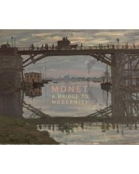 Monet: A Bridge to Modernity