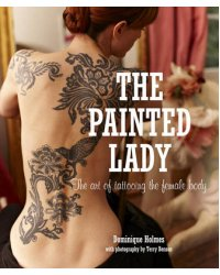 The Painted Lady. The Art of Tattooing the Female Body