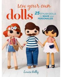Sew Your Own Dolls