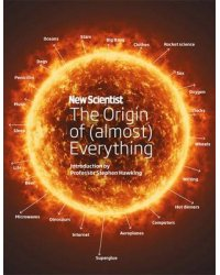 New Scientist. The Origin of (almost) Everything