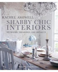 Shabby Chic Interiors. My Rooms, Treasures, and Trinkets