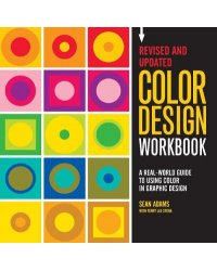 Color Design Workbook. A Real World Guide to Using Color in Graphic Design