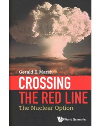 Crossing The Red Line. The Nuclear Option