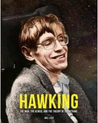 Hawking. The Man, The Genius, And The Theory Of Everything