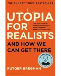 Utopia for Realists. And How We Can Get There