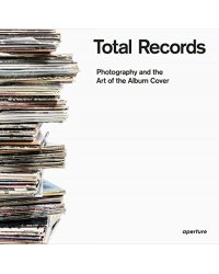Total Records. Photography and the Art of the Album Cover