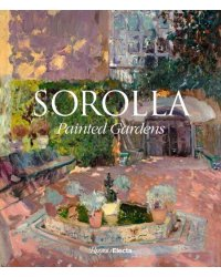 Sorolla. The Painted Gardens