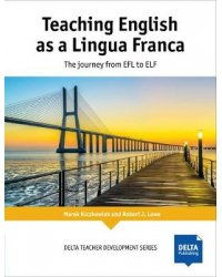 Teaching English as a Lingua Franca. The Journey from EFL to ELF