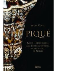 Pique. Gold, Tortoiseshell and Mother-of-Pearl at the Court of Naples