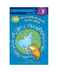 Lorax: How to Help the Earth. Step into Reading 3