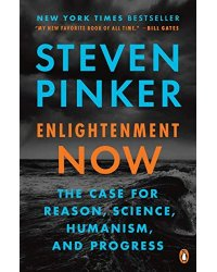 Enlightenment Now. The Case for Reason, Science, Humanism, and Progress