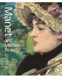 Manet and Modern Beauty. The Artist's Last Years