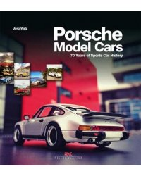 Porsche Model Cars. 70 Years of Sports Car History