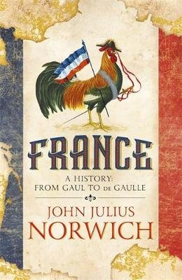 France. A History: from Gaul to de Gaulle