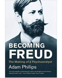 Becoming Freud. The Making of a Psychoanalyst