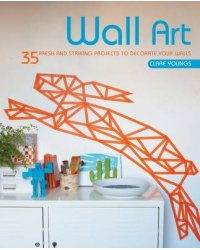 Wall Art. 35 Fresh and Striking Projects to Decorate Your Walls