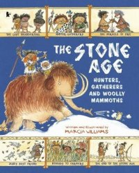 The Stone Age. Hunters, Gatherers and Woolly Mammoths