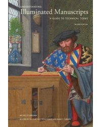 Understanding Illuminated Manuscripts. A Guide to Technical Terms