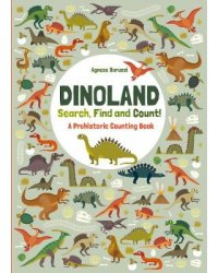 Dinoland. Search, Find, Count! A Prehistoric Counting Book