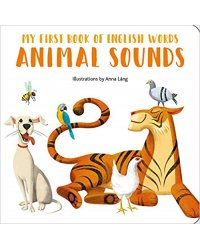 Loud Animals: My First Book of English Words. Board book