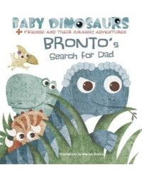 Baby Dinosaurs. Bronto's Search For Dad