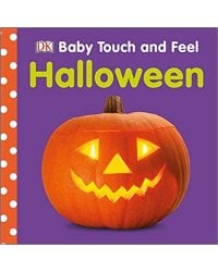 Baby Touch and Feel Halloween. Board book
