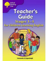 Oxford Reading Tree: Teacher's Guide for Children Learning English. Stages 1-3