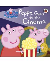 Peppa Pig: Peppa Goes to the Cinema. Board book