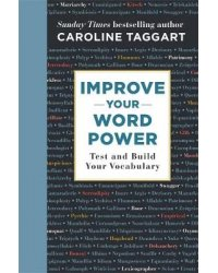 Improve Your Word Power. Test and Build Your Vocabulary