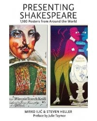 Presenting Shakespeare. 1,100 Posters from Around the World