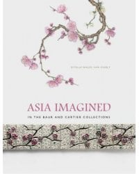 Asia Imagined. In The Baur and Cartier Collection