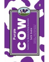 Purple Cow. Transform Your Business by Being Remarkable