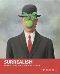Surrealism. 50 Works of Art You Should Know