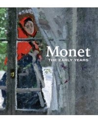 Monet. The Early Years